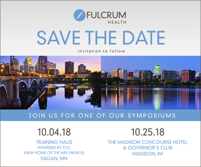 Fulcrum Health - Save the Date - Join us for one of our symposiums, 10.04.18 and 10.25.18